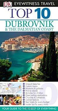 Top 10 Dubrovnik & the Dalmatian Coast 9780756661380