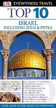 Top 10 Israel, Sinai, and Petra 9780756691646