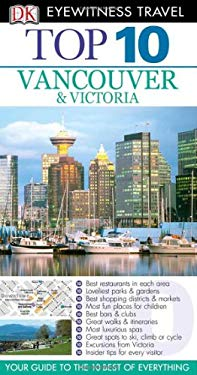 Top 10 Vancouver & Victoria [With Map]