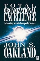 Total Organizational Excellence: Achieving World- Class Performance