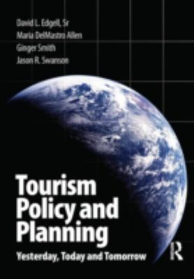 Tourism Policy and Planning: Yesterday, Today and Tomorrow 9780750685573