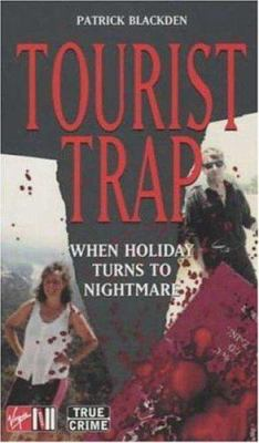 Tourist Trap: When Holiday Turns to Nightmare 9780753508459