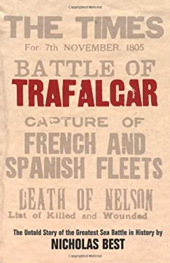 Trafalgar: The Untold Story of the Greatest Sea Battle in History 9780753820957