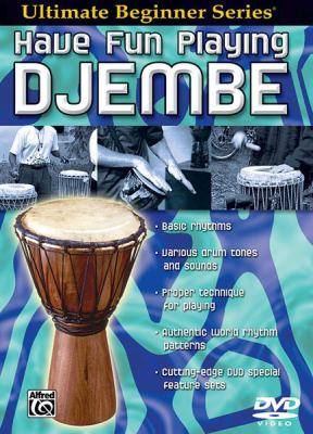 Ultimate Beginner Have Fun Playing Hand Drums: Djembe, Steps One & Two, DVD 9780757912023