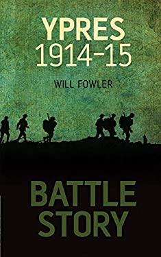 Battle Story: Ypres 1914-15 9780752461960