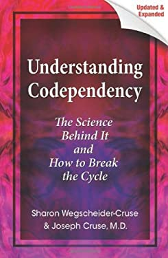 Understanding Codependency: The Science Behind It and How to Break the Cycle 9780757316173