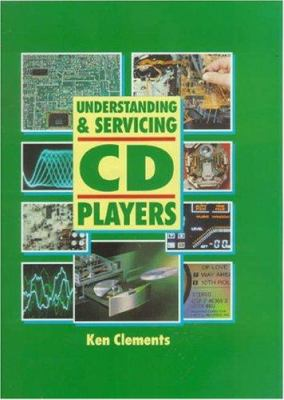 Understanding and Servicing CD Players 9780750609340