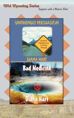 Unfriendly Persuasion / Bad Medicine Wild Wyoming Vol 1 and 2 9780759904521