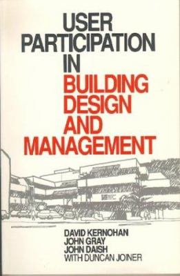 User Participation in Building Design and Management 9780750628884