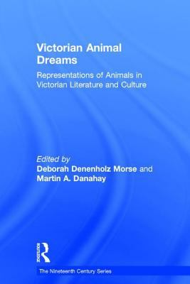 Victorian Animal Dreams: Representations of Animals in Victorian Literature and Culture
