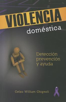 Violencia Domestica: Deteccion, Pervencion y Ayuda = Domestic Violence 9780758626820