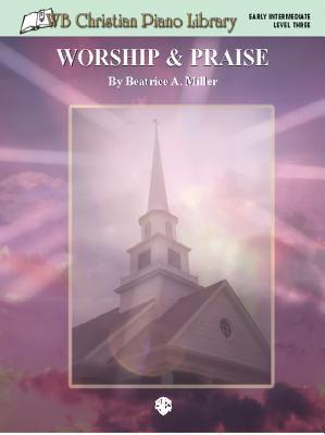 WB Christian Piano Library: Worship & Praise 9780757913938