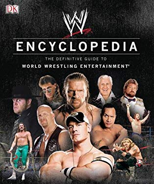 WWE Encyclopedia: The Definitive Guide to World Wrestling Entertainment 9780756641900