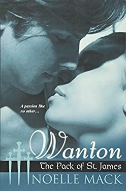 Wanton: The Pack of St. James 9780758222763