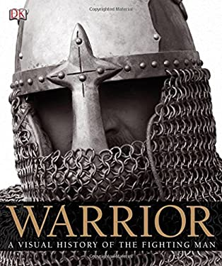 Warrior: A Visual History of the Fighting Man 9780756632038