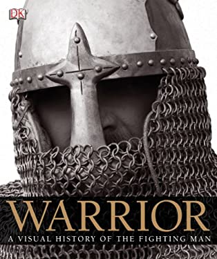 Warrior: A Visual History of the Fighting Man 9780756665418