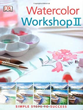 Watercolor Workshop II 9780756628574