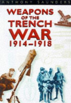 Weapons of the Trench War, 1914-1918 9780750918183