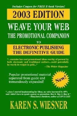 Weave Your Web: The Promotional Companion, 2003 Ed., 9780759937741