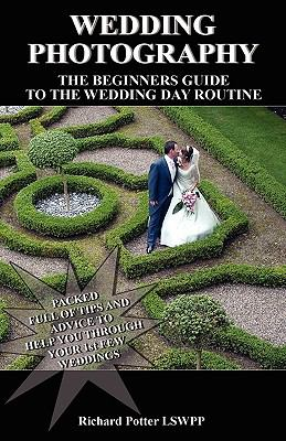 Wedding Photography - The Beginners Pocket Guide to the Wedding Day Routine 9780755212262