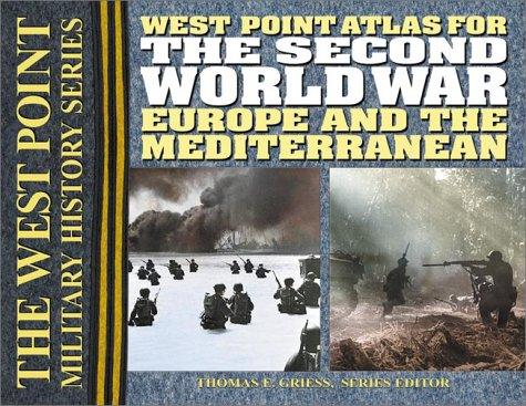 West Point Atlas for the Second World War: Europe and the Mediterranean 9780757001611