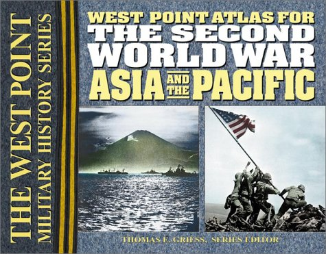 West Point Atlas for the Second World War: Asia and the Pacific 9780757001635