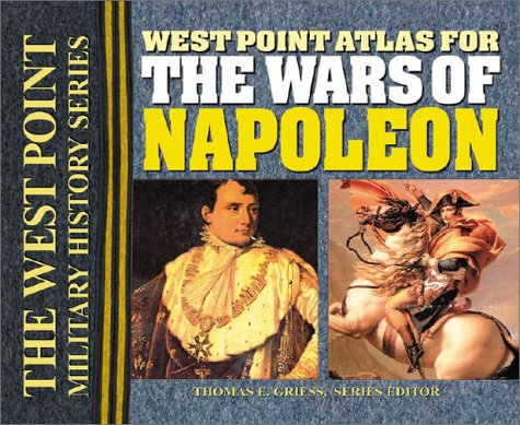 West Point Atlas for the Wars of Napoleon 9780757001550