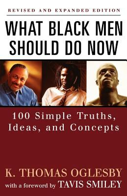What Black Men Should Do Now: 100 Simple Truths, Ideas and Concepts 9780758201713