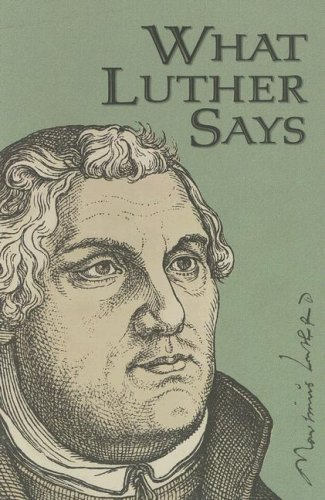 What Luther Says 9780758612953
