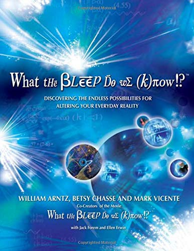 What the Bleep Do We Know!?: Discovering the Endless Possibilities for Altering Your Everyday Reality 9780757303340