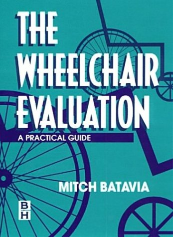 Wheelchair Evaluation: A Practical Guide 9780750670371