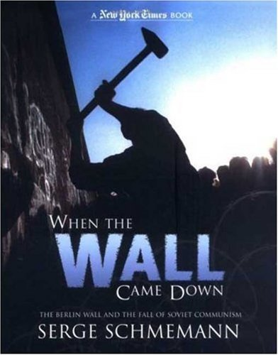 When the Wall Came Down: The Berlin Wall and the Fall of Communism 9780753459942