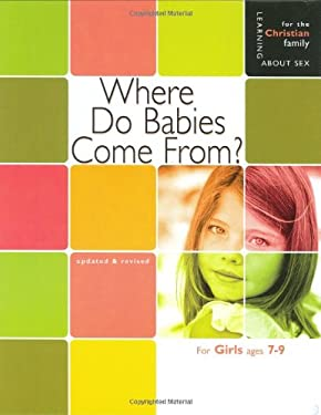 Where Do Babies Come From?: For Girls Ages 7-9 and Parents 9780758614162