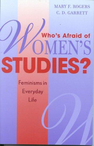 Who's Afraid of Women's Studies?: Feminisms in Everyday Life 9780759101746