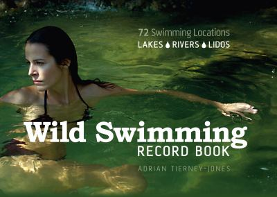 Wild Swimming Record Book 9780752457130