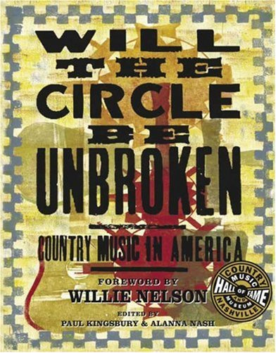 Will the Circle Be Unbroken: Country Music in America 9780756623524