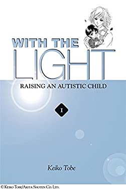 With the Light, Volume 1: Raising an Autistic Child 9780759523562