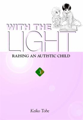 With the Light, Volume 3: Raising an Autistic Child 9780759523845