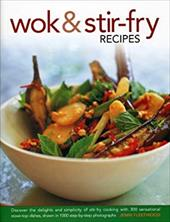 Wok & Stir-Fry Recipes: Discover the Delights and Simplicity of Stir-Fry Cooking with 300 Sensational Stove-Top Dishes, Shown in 1 21002703