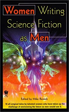 Women Writing Science Fiction as Men 9780756401481