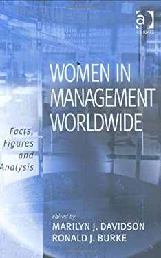 Women in Management Worldwide: Facts, Figures, and Analysis