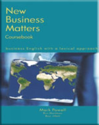 New Business Matters: Business English with a Lexical Approach 9780759398597