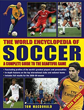 The World Encyclopedia of Soccer: A Complete Guide to the Beautiful Game 9780754820895
