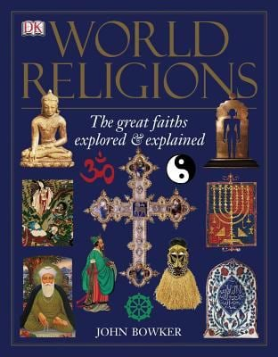 World Religions: The Great Faiths Explored & Explained 9780756617721