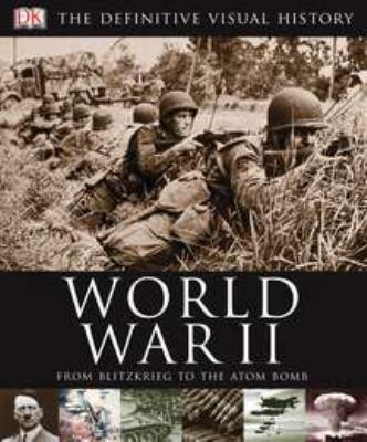World War II: The Definitive Visual History 9780756675486