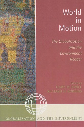 World in Motion: The Globalization and the Environment Reader 9780759110267