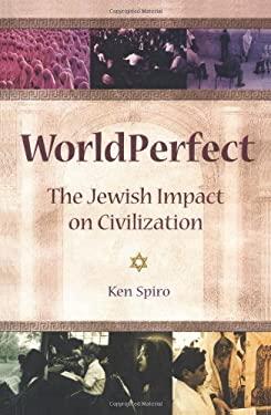WorldPerfect: The Jewish Impact on Civilization 9780757300561