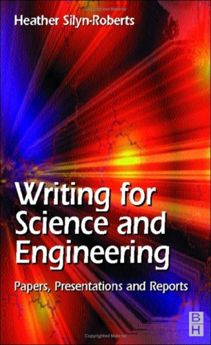 Writing for Science and Engineering: Papers, Presentations and Reports 9780750646369
