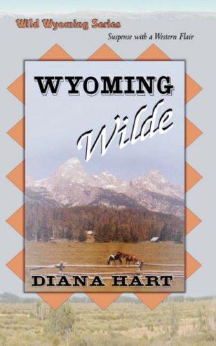 Wyoming Wilde, Wild Wyoming Series #3 9780759904538