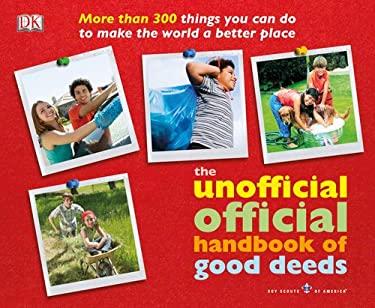 The Unofficial Official Handbook of Good Deeds 9780756649890